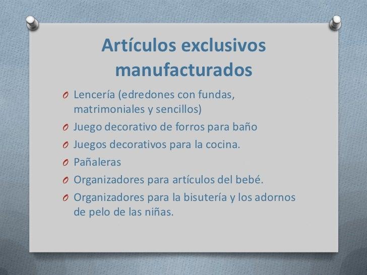 Artículos exclusivos manufacturados<br />Lencería (edredones con fundas,  matrimoniales y sencillos)<br />Juego decorativo...