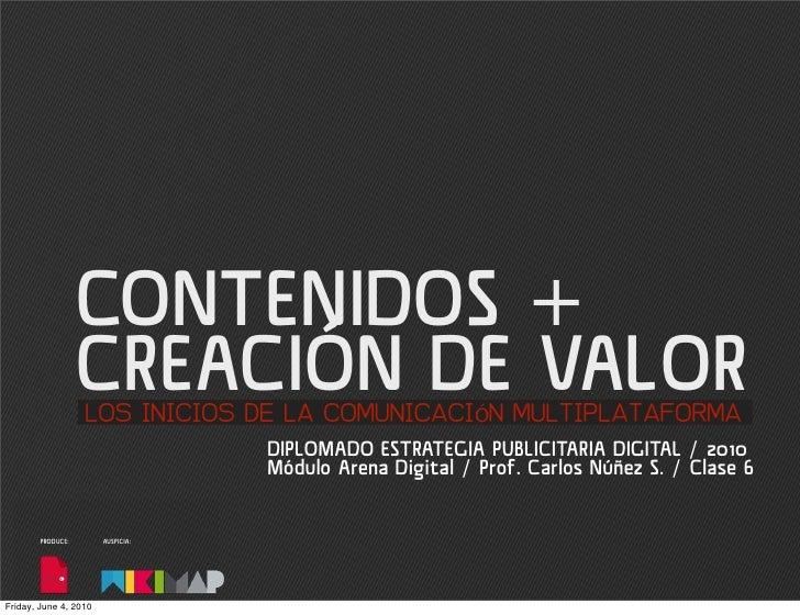 CONTENIDOS +                    CREACIÓN DE VALOR                    LOS INICIOS DE LA COMUNICACIÓN MULTIPLATAFORMA       ...