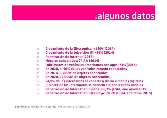 .contenidos   o Crecimiento  de  la  fibra  ópIca:  +140%  (2014)   o Crecimiento  de  la  televisi...