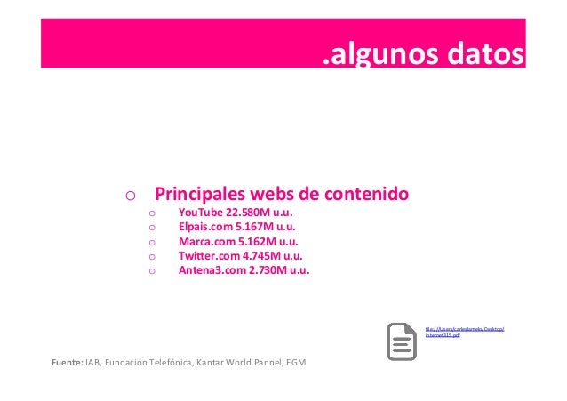 .contenidos   o Principales  webs  de  contenido   o YouTube  22.580M  u.u.   o Elpais.com  5.167M  ...