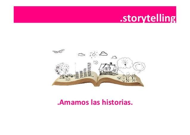 .contenidos   .Amamos  las  historias.   .storytelling