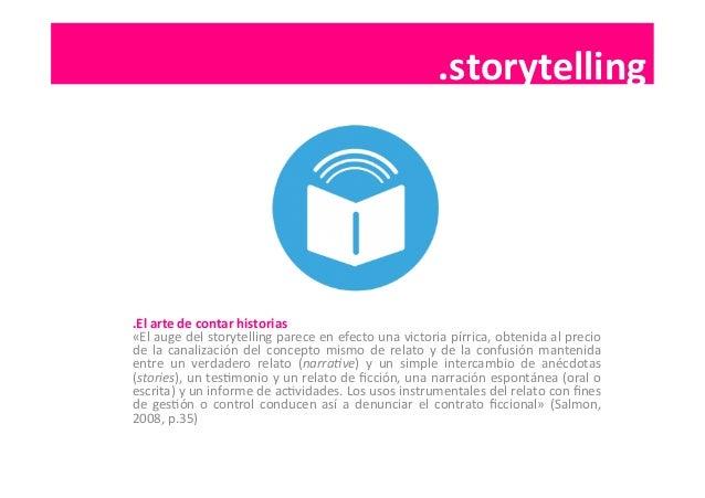 .storytelling   .El  arte  de  contar  historias   «El  auge  del  storytelling  parece  en  efect...