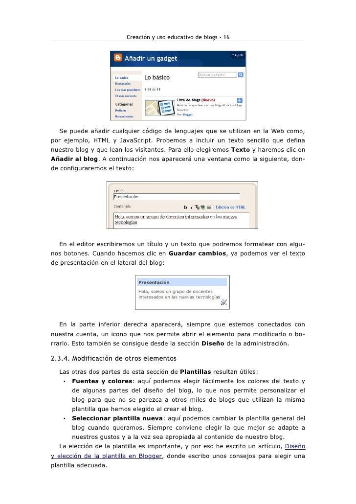Creación y uso educativo de blogs - 16       Se puede añadir cualquier código de lenguajes que se utilizan en la Web como,...