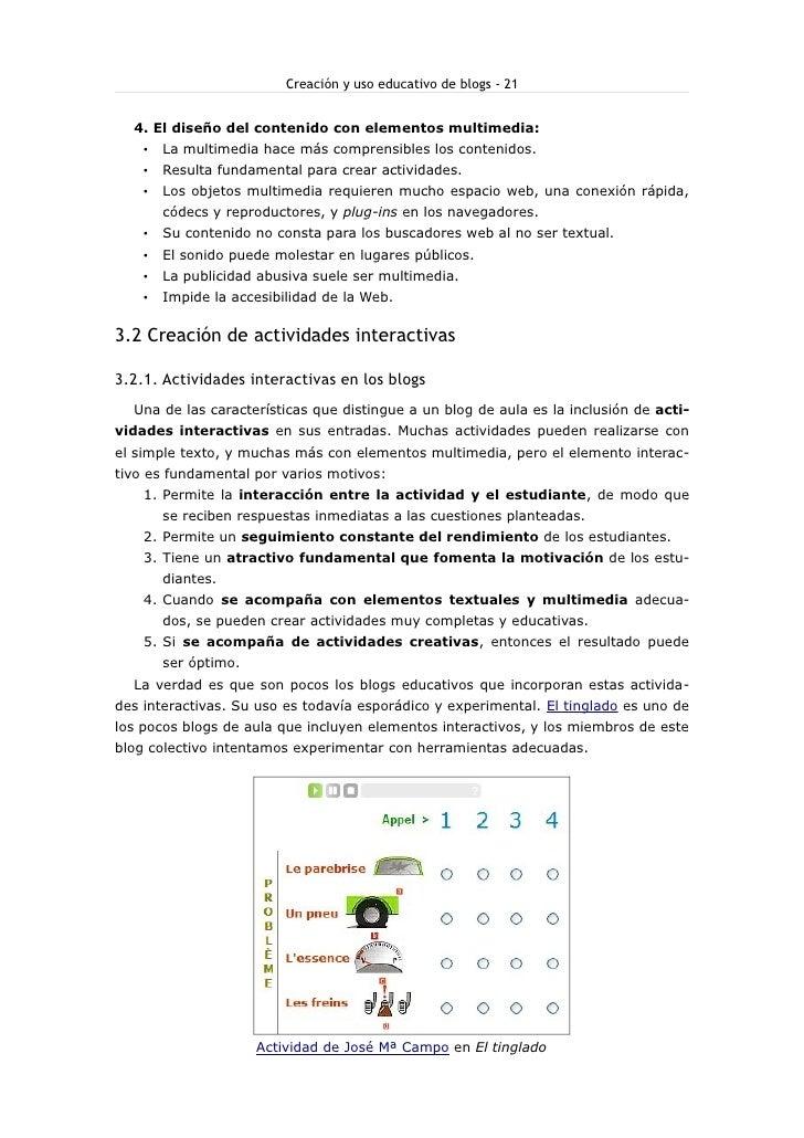 Creación y uso educativo de blogs - 21     4. El diseño del contenido con elementos multimedia:         La multimedia hace...