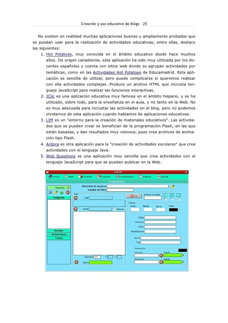 Creación y uso educativo de blogs - 25     No existen en realidad muchas aplicaciones buenas y ampliamente probadas que se...