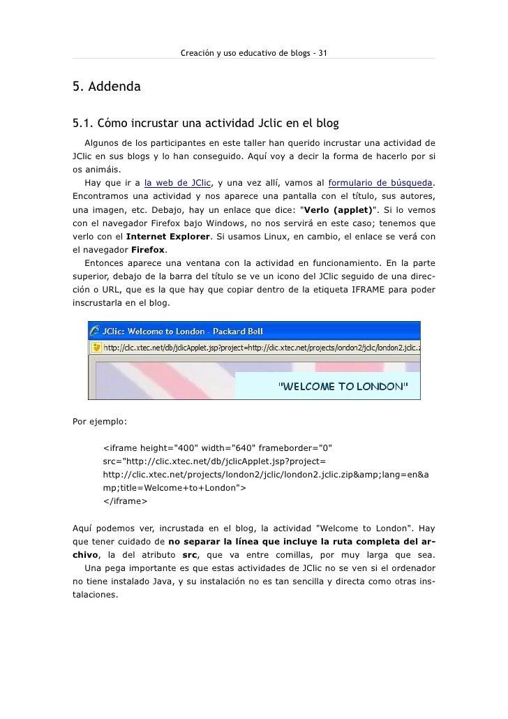 Creación y uso educativo de blogs - 31    5. Addenda  5.1. Cómo incrustar una actividad Jclic en el blog   Algunos de los ...