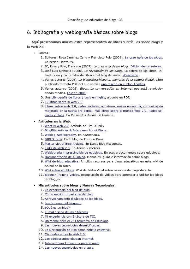 Creación y uso educativo de blogs - 33    6. Bibliografía y weblografía básicas sobre blogs   Aquí presentamos una muestra...