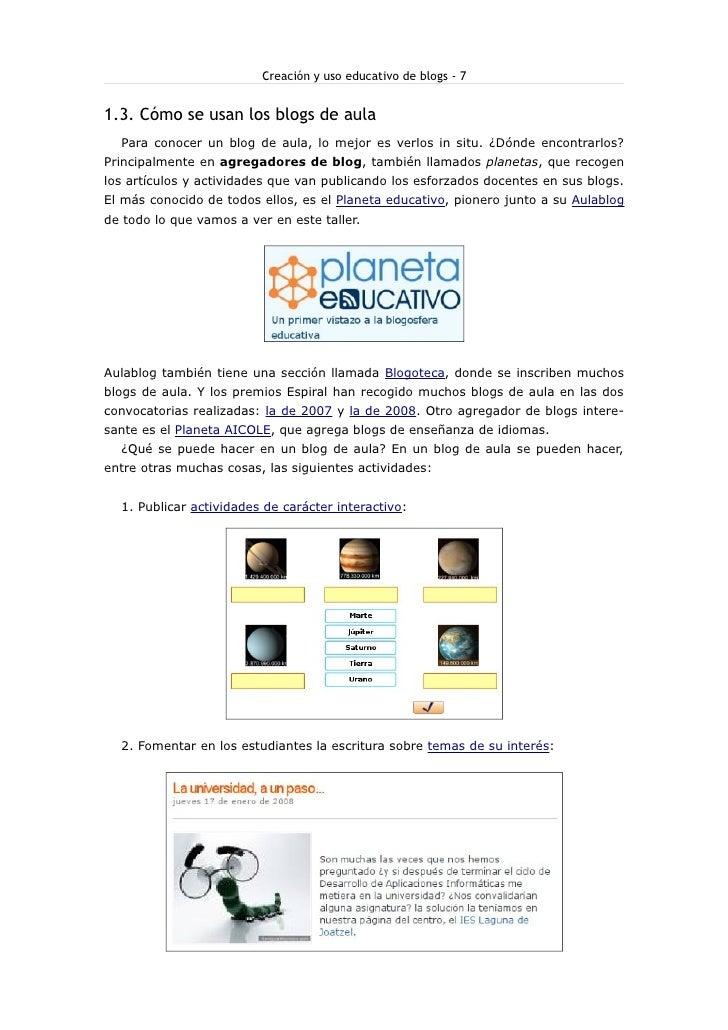 Creación y uso educativo de blogs - 7   1.3. Cómo se usan los blogs de aula   Para conocer un blog de aula, lo mejor es ve...