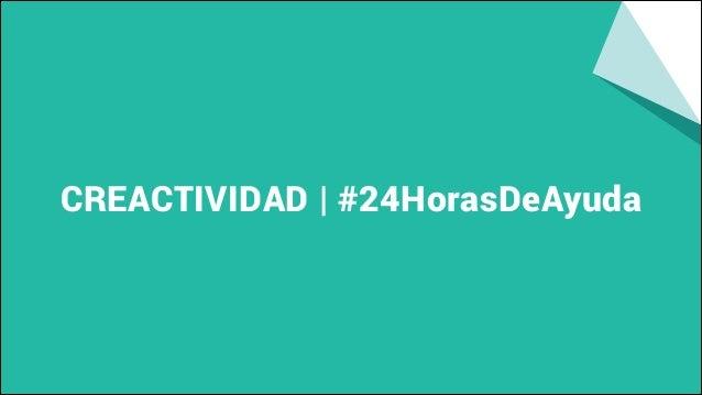 CREACTIVIDAD | #24HorasDeAyuda