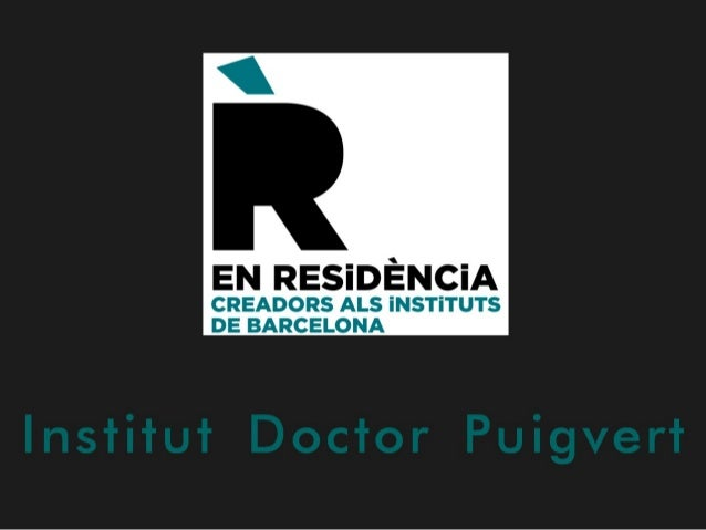 EN RESiDÉNCiA  CREADORS ALS ÍNSTÍTUTS DE BARCELONA