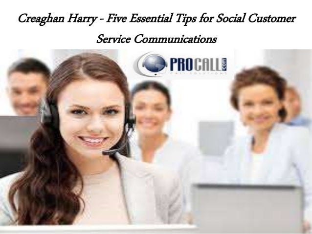 Creaghan Harry - Five Essential Tips for Social Customer Service Communications