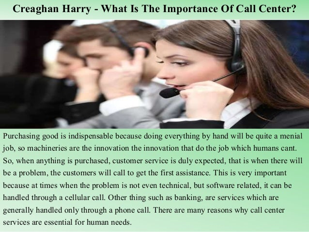 Creaghan Harry - What Is The Importance Of Call Center? Purchasing good is indispensable because doing everything by hand ...