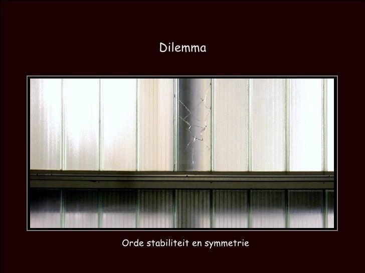 Dilemma Orde stabiliteit en symmetrie