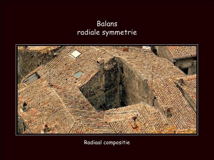 Balans radiale symmetrie Radiaal compositie