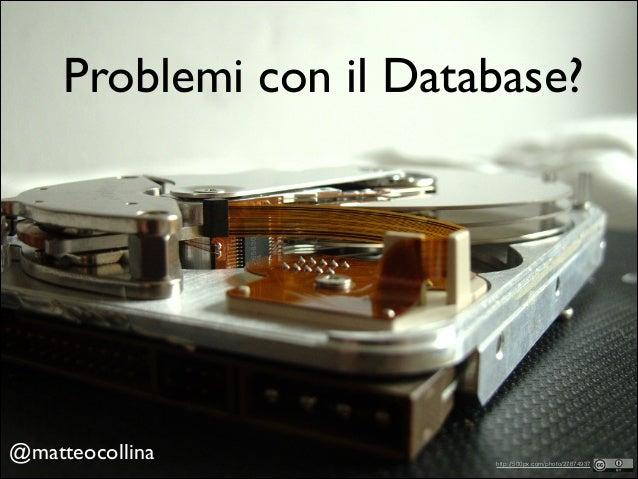 Problemi con il Database?  @matteocollina   http://500px.com/photo/27874937