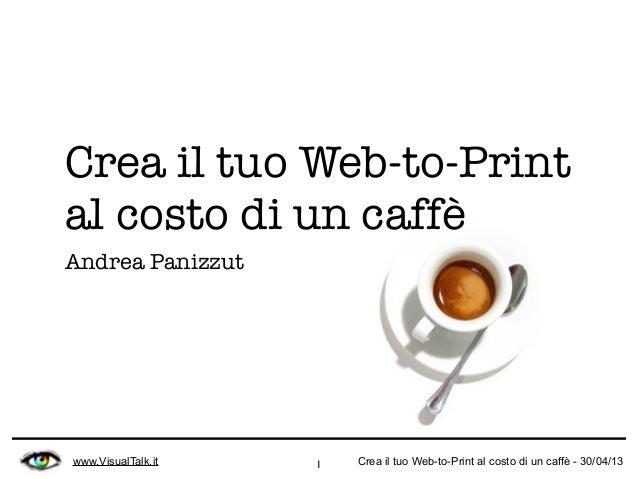 Crea il tuo web to print al costo di un caff for Crea il tuo progetto di casa