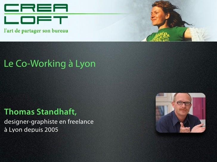 Le Co-Working à LyonThomas Standhaft,designer-graphiste en freelanceà Lyon depuis 2005
