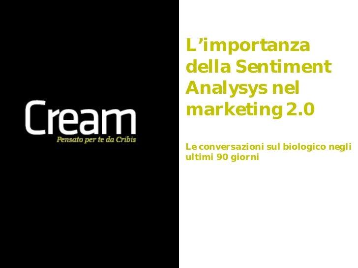 L'importanzadella SentimentAnalysys nelmarketing 2.0Le conversazioni sul biologico negliultimi 90 giorni