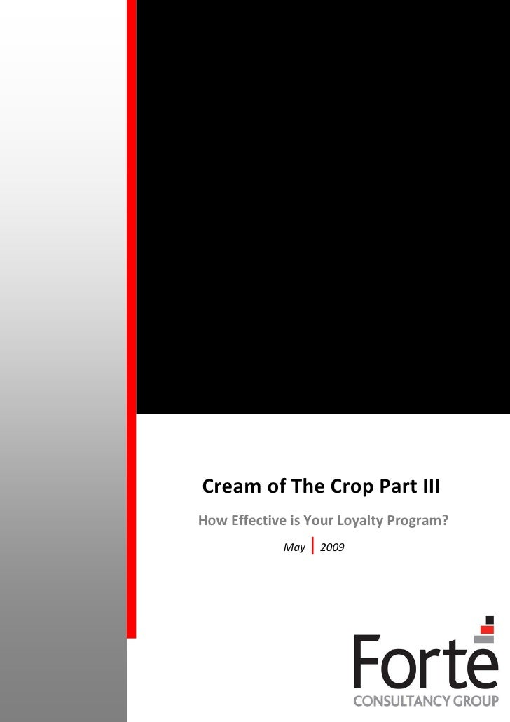 Cream of The Crop Part III How Effective is Your Loyalty Program?             May   | 2009