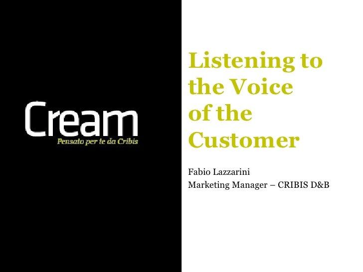 Listening tothe Voiceof theCustomerFabio LazzariniMarketing Manager – CRIBIS D&B