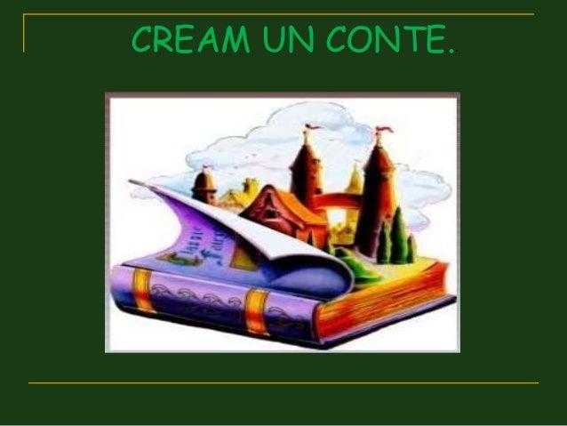CREAM UN CONTE..