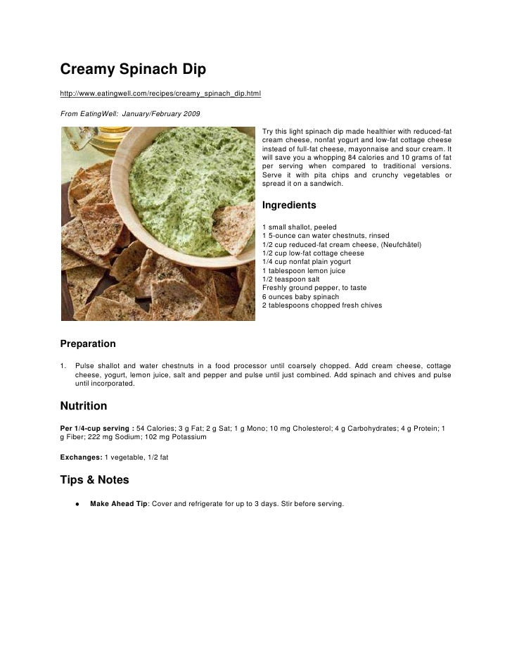 Creamy Spinach Dip<br />http://www.eatingwell.com/recipes/creamy_spinach_dip.html<br />From EatingWell: January/February ...