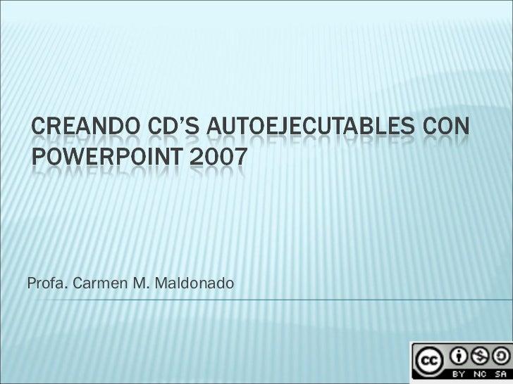 Profa. Carmen M. Maldonado