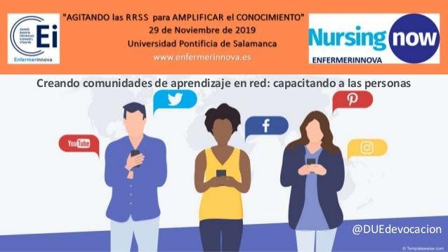 Creando comunidades de aprendizaje en red: capacitando a las personas @DUEdevocacion