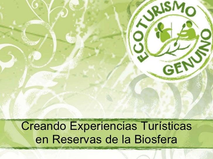 Creando Experiencias Turísticas en Reservas de la Biosfera