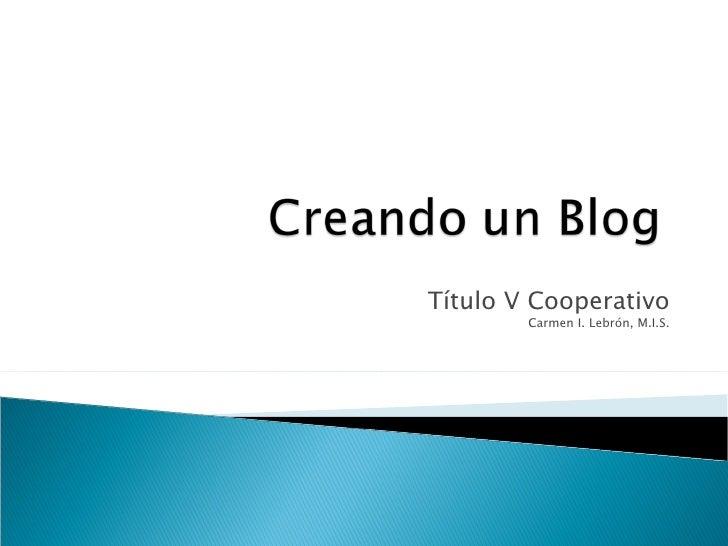 Título V Cooperativo Carmen I. Lebrón, M.I.S.