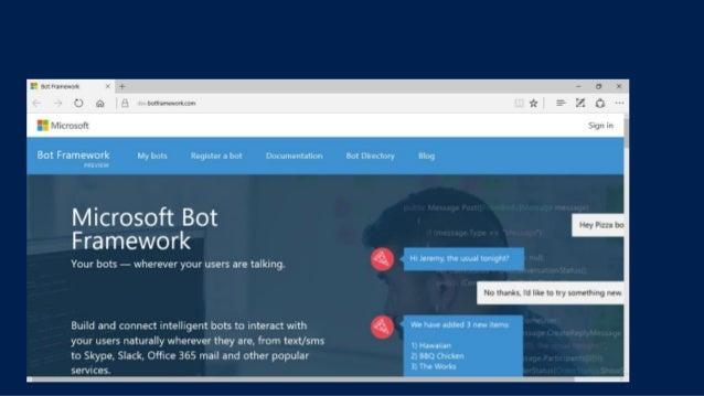 http://docs.botframework.com Options: • Connector • Builder • Directory