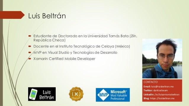 Luis Beltrán  Estudiante de Doctorado en la Universidad Tomás Bata (Zlín, República Checa)  Docente en el Instituto Tecn...