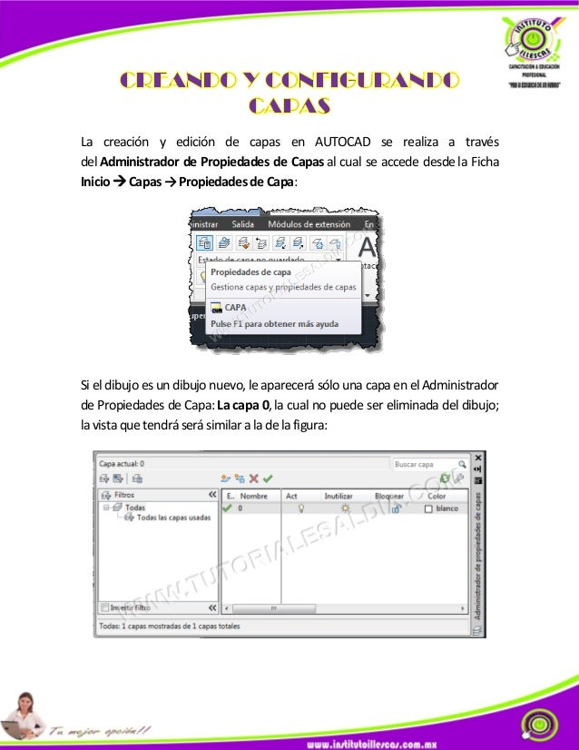 La creación y edición de capas en AUTOCAD se realiza a través del Administrador de Propiedades de Capas al cual se accede ...