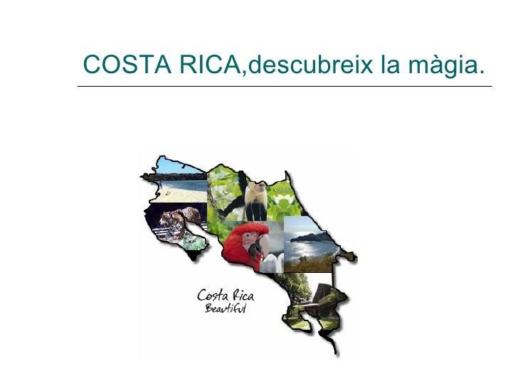 COSTA RICA,descubreix la màgia.