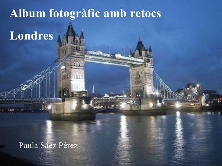 Album fotogràfic amb retocs Londres Paula Sáez Pérez