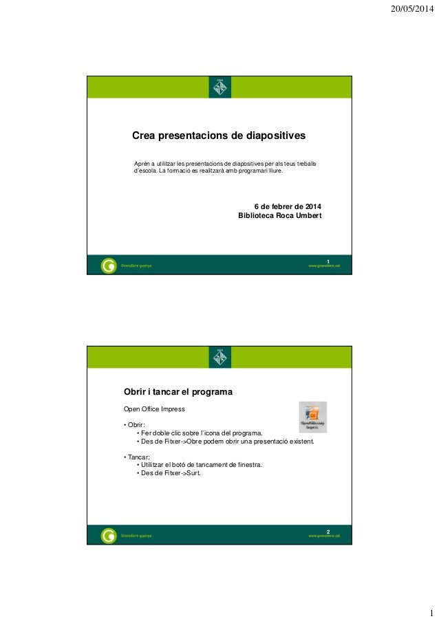 20/05/2014 1 Crea presentacions de diapositives Aprèn a utilitzar les presentacions de diapositives per als teus treballs ...