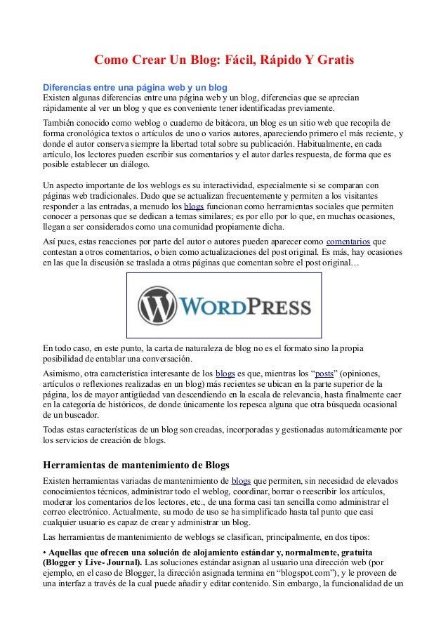 Como Crear Un Blog: Fácil, Rápido Y Gratis Diferencias entre una página web y un blog Existen algunas diferencias entre un...