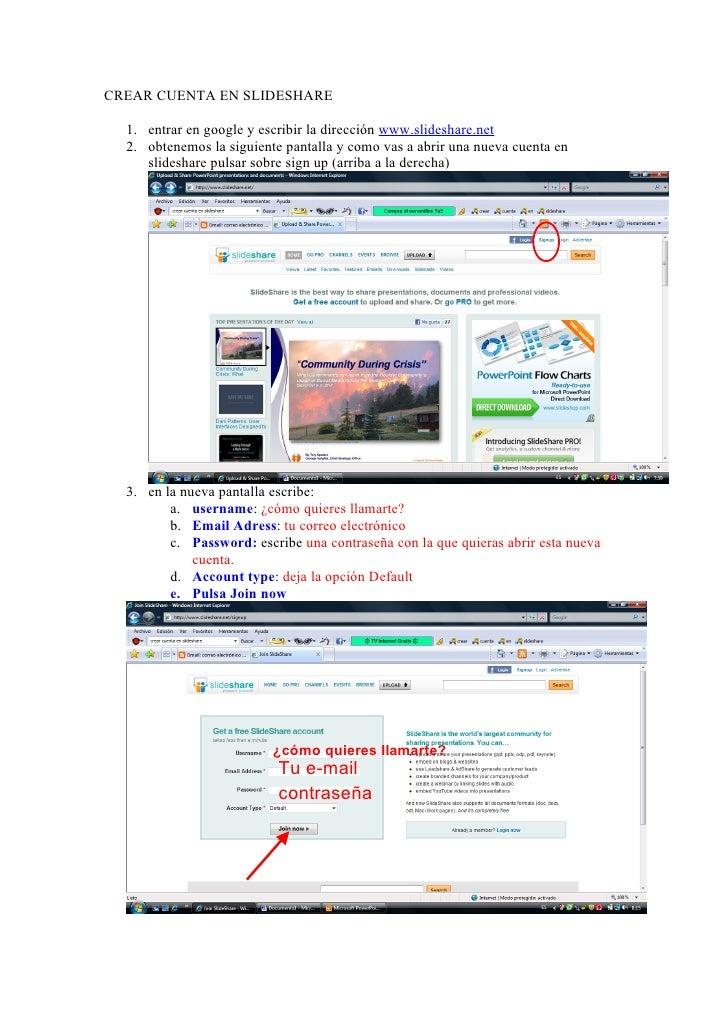 CREAR CUENTA EN SLIDESHARE    1. entrar en google y escribir la dirección www.slideshare.net   2. obtenemos la siguiente p...