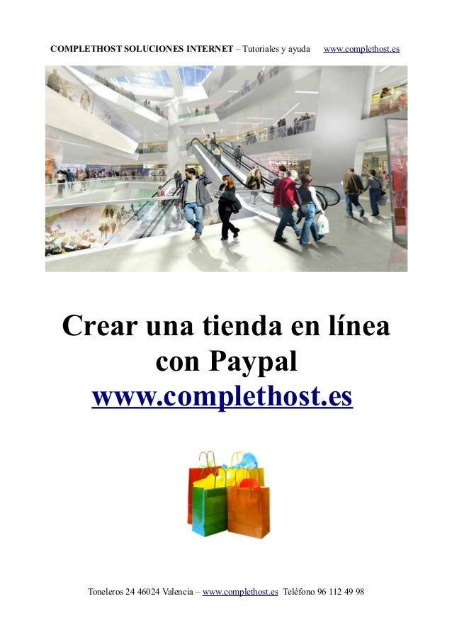 COMPLETHOST SOLUCIONES INTERNET – Tutoriales y ayuda www.complethost.es Crear una tienda en línea con Paypal www.completho...