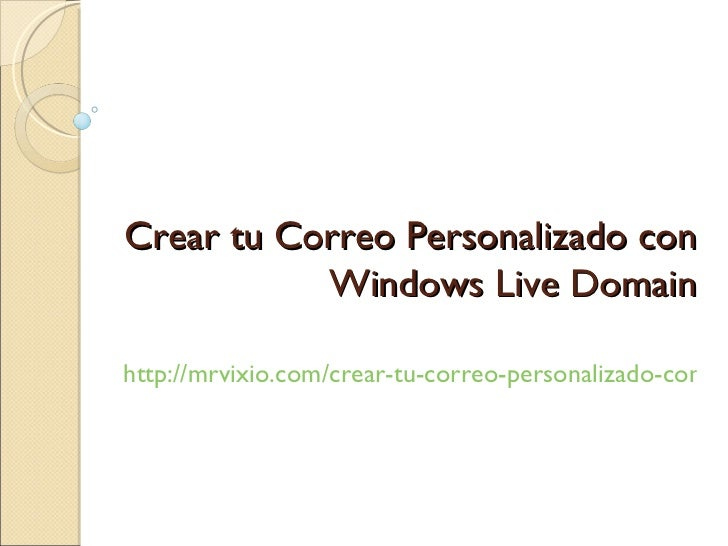 Crear tu Correo Personalizado con Windows Live Domain http://mrvixio.com/crear-tu-correo-personalizado-con-windows-live-do...