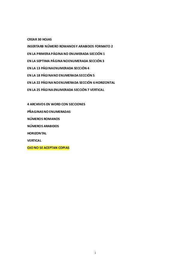 i CREAR 30 HOJAS INSERTARB NÚMERO ROMANOSY ARABIDOS FORMATO 2 EN LA PRIMERA PÁGINANO ENUMERADA SECCIÓN1 EN LA SEPTIMA PÁGI...