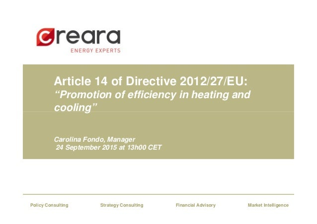 """Article 14 of Directive 2012/27/EU: """"Promotion of efficiency in heating and cooling"""" Carolina Fondo, Manager 24 September ..."""