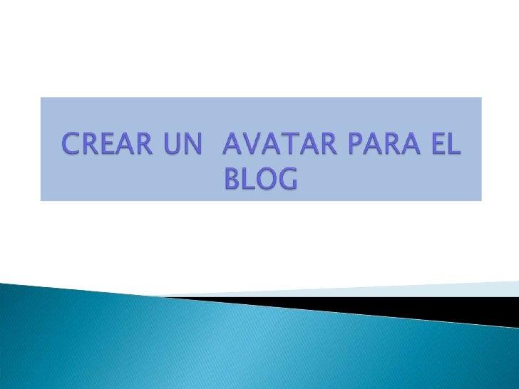 CREAR UN  AVATAR PARA EL BLOG<br />