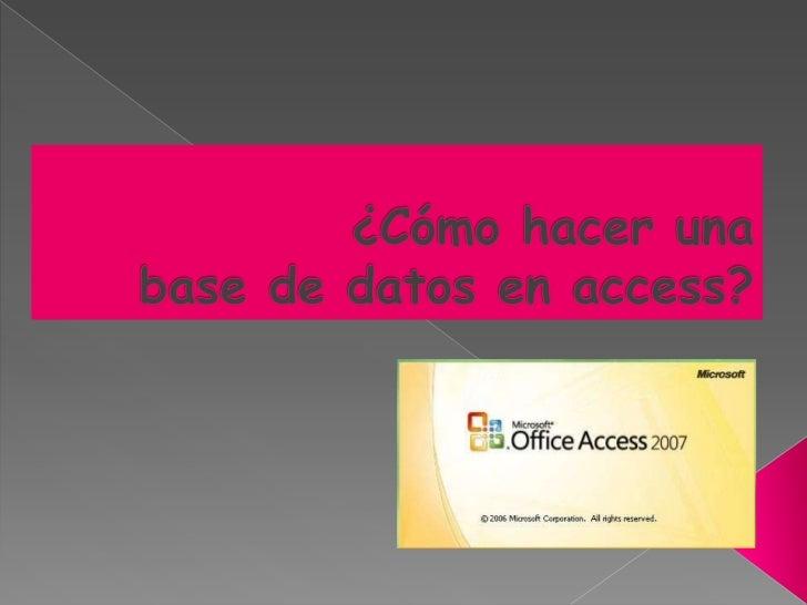 ¿Cómo hacer una base de datos en access?<br />