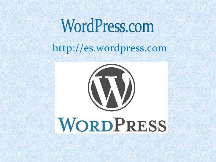 <ul><li>http://es.wordpress.com </li></ul>