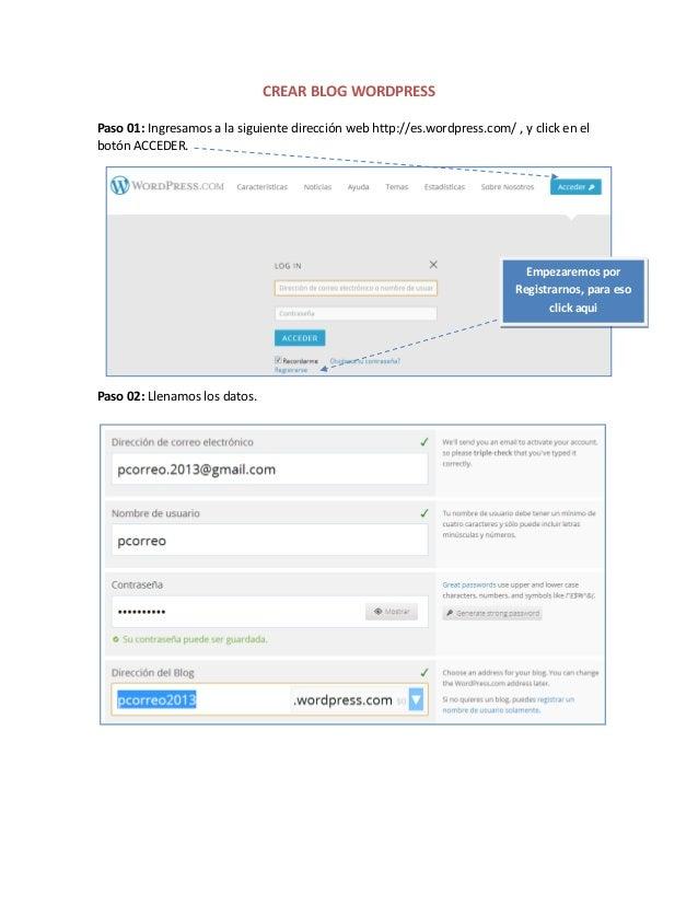 CREAR BLOG WORDPRESS Paso 01: Ingresamos a la siguiente dirección web http://es.wordpress.com/ , y click en el botón ACCED...