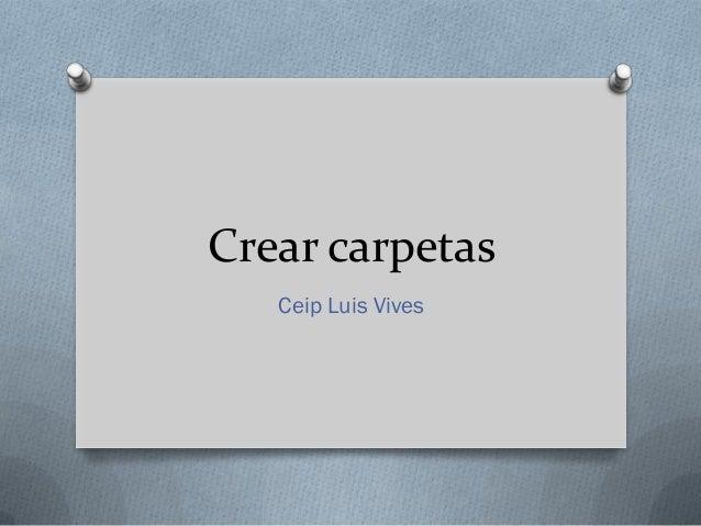 Crear carpetas   Ceip Luis Vives