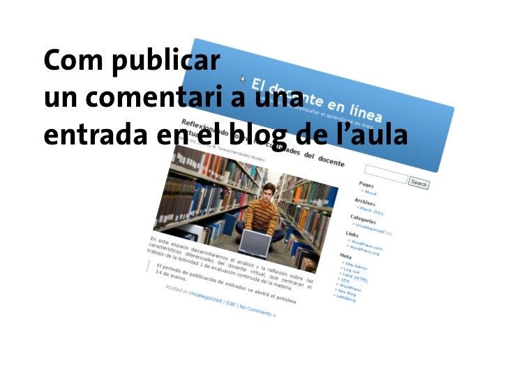 Com publicarun comentari a unaentrada en el blog de l'aula