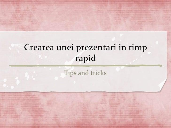 Crearea unei prezentari in timp             rapid          Tips and tricks