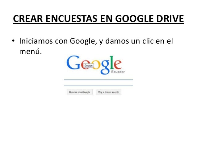 CREAR ENCUESTAS EN GOOGLE DRIVE • Iniciamos con Google, y damos un clic en el menú.
